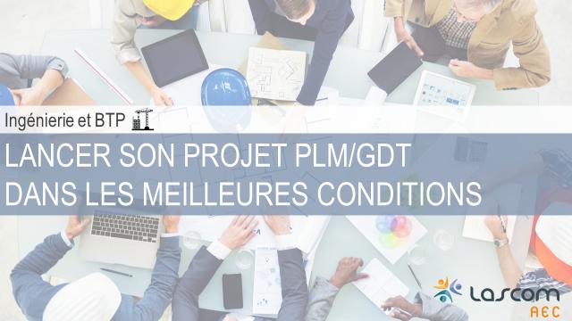 Ingénierie et BTP : Lascom AEC publie son guide pour mettre en place un projet PLM/GDT
