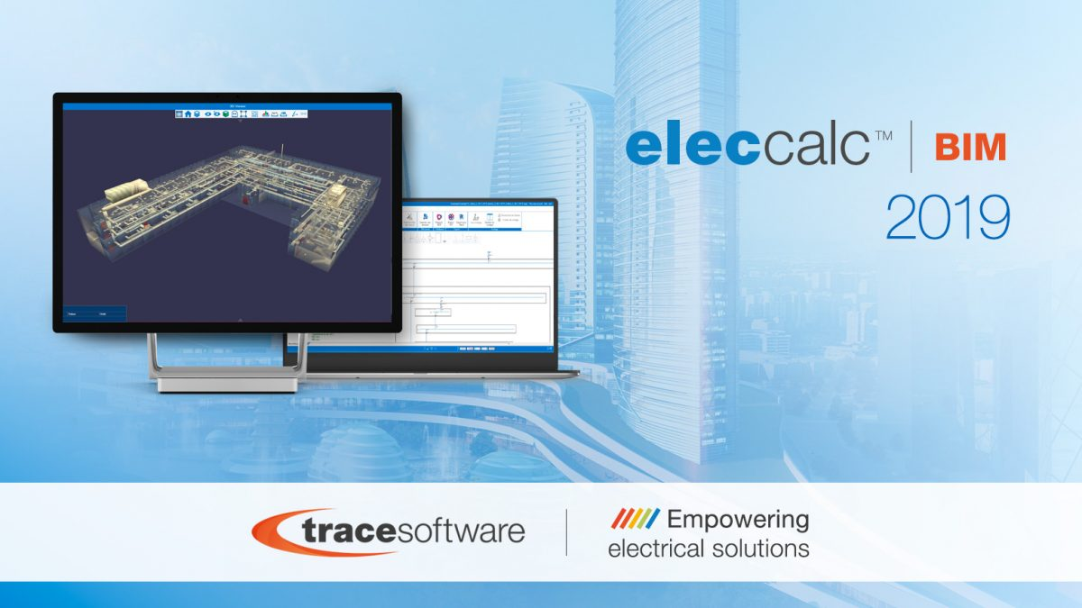 Trace Software International lance le logiciel elec calc™ BIM 2019