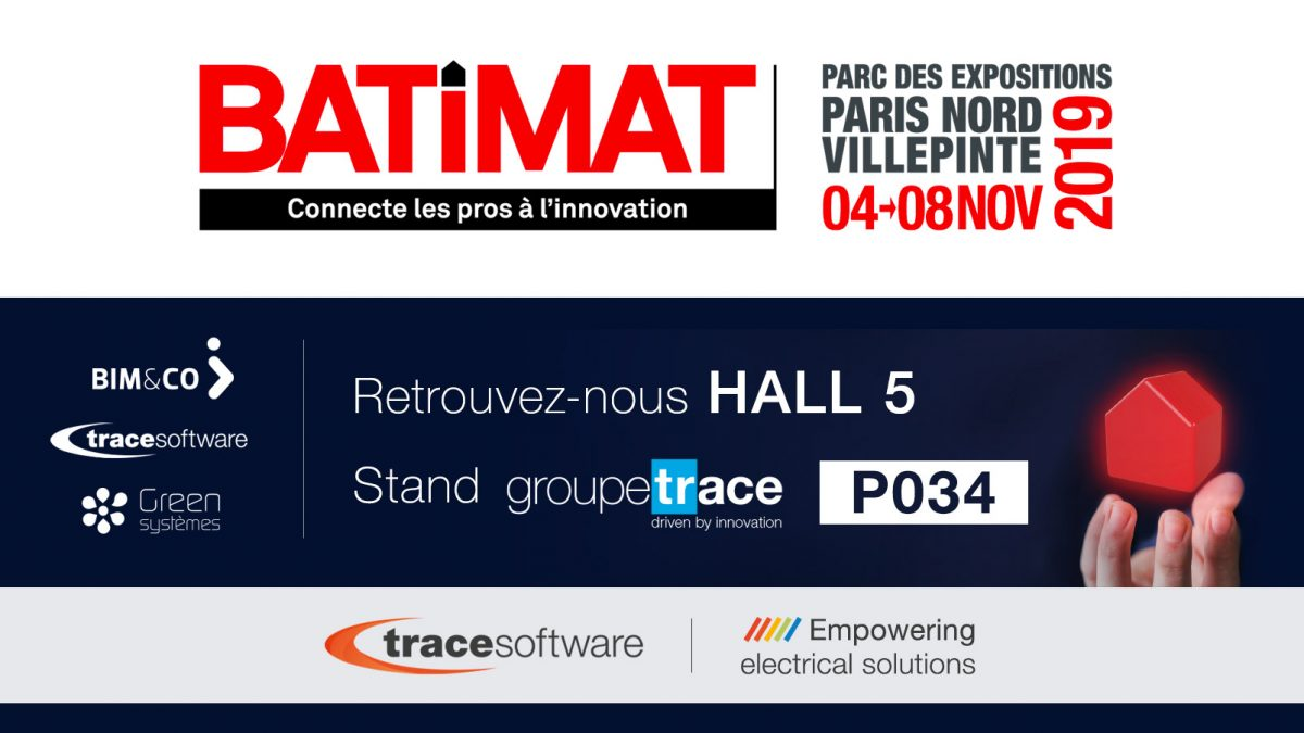 TRACE SOFTWARE INTERNATIONAL PARTICIPE AU SALON BATIMAT A PARIS