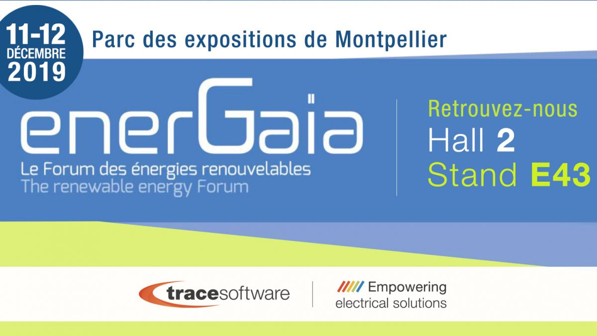 TRACE SOFTWARE INTERNATIONAL ET SA DIVISION SOLAIRE CYTHELIA ENERGY PARTICIPENT AU FORUM ENERGAÏA 2019