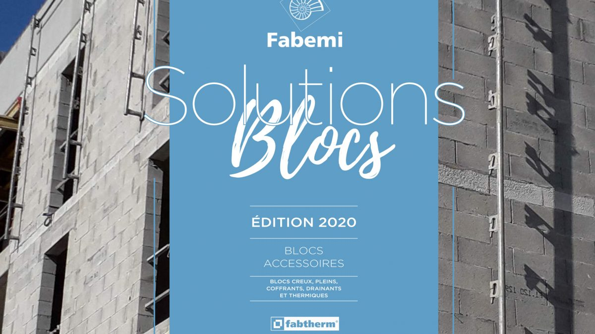 Parutions Fabemi 2020 : « Solutions Planchers » et « Solutions Blocs »