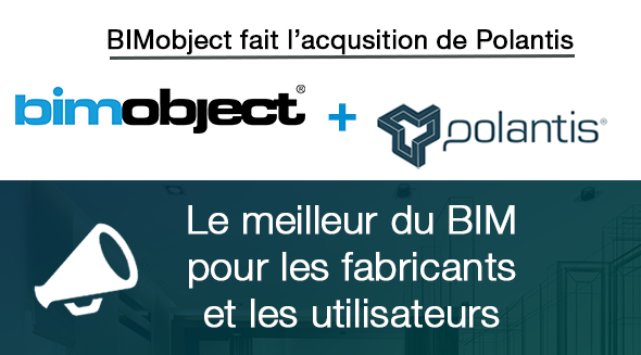 BIMobject fait l'acquisition de Polantis
