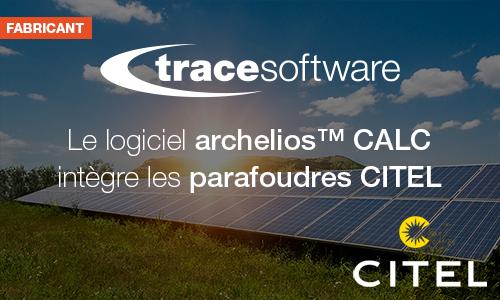 Collaboration : Le logiciel PV archelios™ CALC de Trace Software intègre les parafoudres CITEL